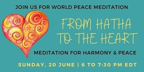 From Hatha to the Heart: WORLD PEACE MEDITATION (Sun, June 20) 6pm EDT tickets