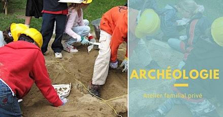 Atelier d'archéologie PRIVÉ pour toute la famille billets