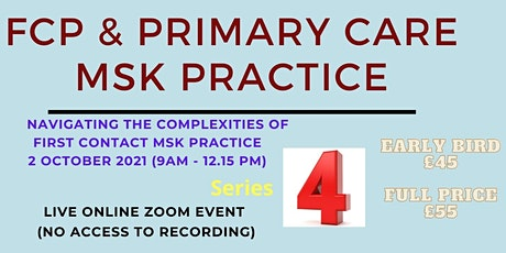 FCP & Primary Care MSK Practice - A Systematic Approach - Series 4 tickets