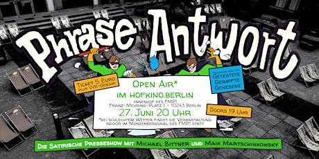 Phrase und Antwort  #12 Open Air im hofkino.berlin Tickets