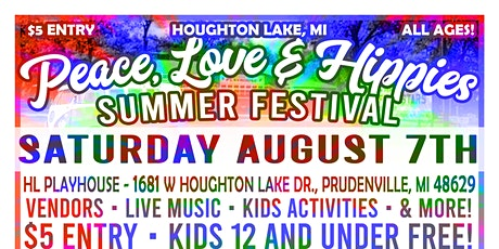 Peace, Love & Hippies Festival - Houghton Lake tickets