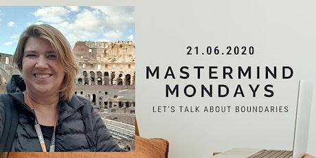 Mastermind Mondays - BOUNDARIES tickets