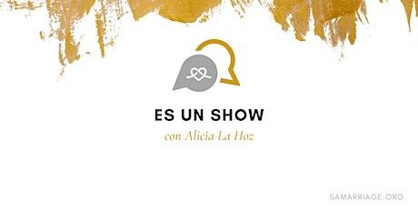 Es Un Show con Alicia La Hoz tickets