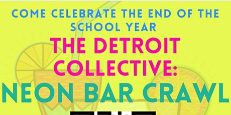The Detroit Collective: Neon Bar Crawl tickets