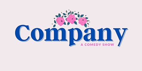 Company: A Comedy Show tickets