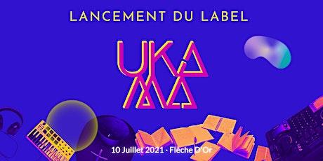 Lancement du label UKAMA billets