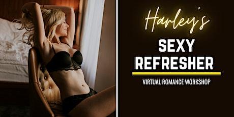 Harley's  Sexy Refresher Workshop tickets