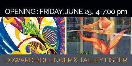 Howard Bollinger & Talley Fisher Exhibition Opening tickets