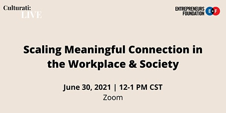 Culturati LIVE - Scaling Meaningful Connection in the Workplace & Society tickets