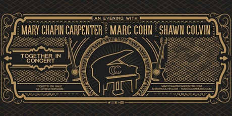 Mary Chapin Carpenter • Marc Cohn • Shawn Colvin:  Together In Concert tickets