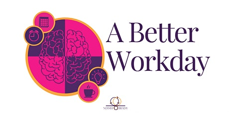 A Better Workday - Productivity Coaching Programme tickets