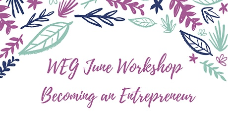 WEG Monthly Workshop - Becoming an Entrepreneur tickets