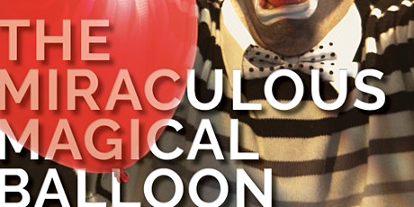 The Miraculous Magical Balloon at the Crystal City Courtyard Green tickets