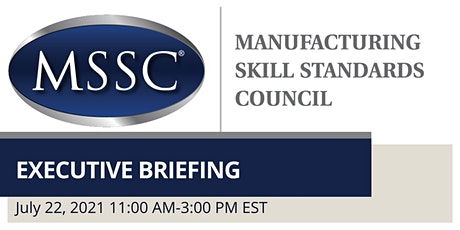 Manufacturing Skill Standards Council (MSSC) Executive Briefing 2021 entradas