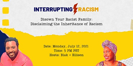 Disown Your Racist Family: Disclaiming the Inheritance of Racism tickets