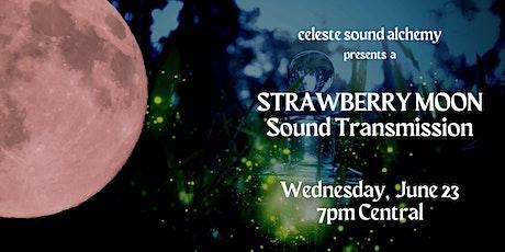 Strawberry Moon Sound Transmission tickets