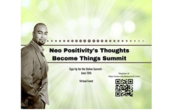 Neo Positivity's Thoughts Become Things Summit tickets