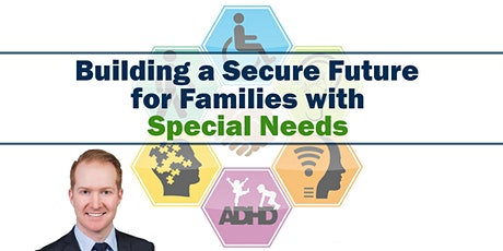 Building a Secure Future for Families with Special Needs tickets