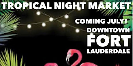 Fort Lauderdale Tropical Night Market tickets