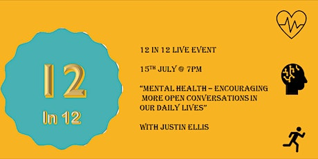 12 In 12 Live Event - Mental Health – Encouraging  More Open Conversations tickets
