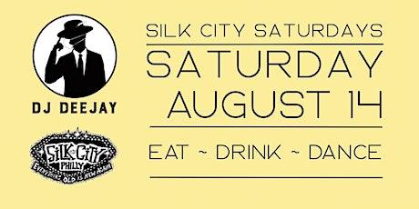 DJ Deejay Silk City Saturdays AUGUST 14 tickets