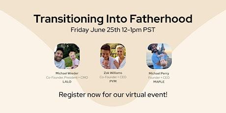 Transitioning into Fatherhood tickets