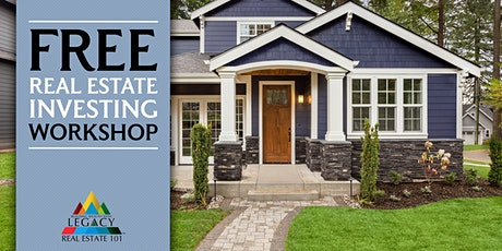FREE Building Wealth with Legacy Real Estate 101 Workshop tickets