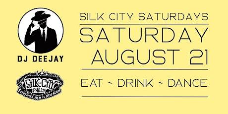 DJ Deejay Silk City Saturdays AUGUST 21 tickets