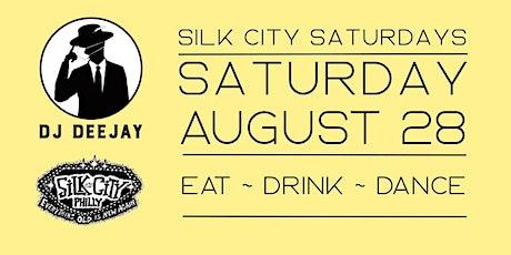 DJ Deejay Silk City Saturdays AUGUST 28 tickets