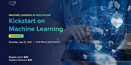 ML in Healthcare (Workshop #1): Kickstart on Machine Learning Tickets