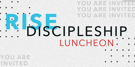 Rise Discipleship Luncheon tickets