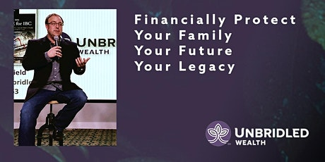 Financially Protect Your Family, Your Future & Your Legacy tickets