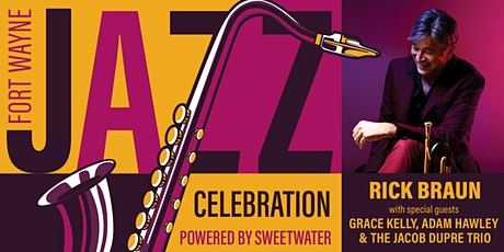 Fort Wayne Jazz Celebration featuring Rick Braun tickets