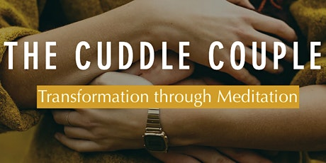 Transformation Through Meditation with The Cuddle Couple tickets