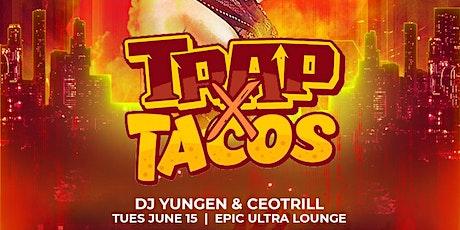 Trap x Tacos tickets