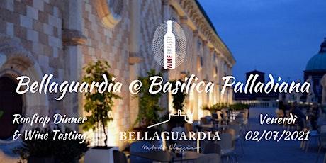 Cantina Bellaguardia @ Basilica Palladiana 02.07.2021 biglietti