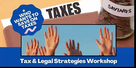 Maximize CashFlow by Minimizing what you  pay in Taxes:Tax&Legal WorkshopTS tickets