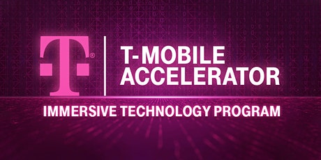 T-Mobile Accelerator Immersive Technology (Spring Demo Day 2021) tickets