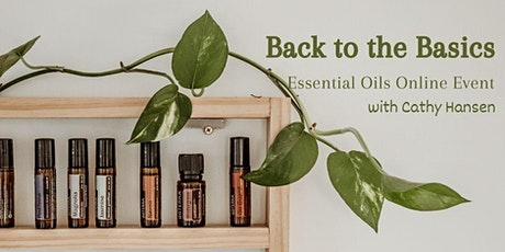 Back to the Basics Essential Oils Online Event with Cathy Hansen tickets