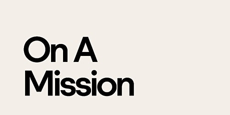 'On A Mission' Launch Networking Event tickets