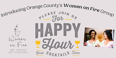 Happy Hour: Introducing Orange County's Women on Fire Group tickets