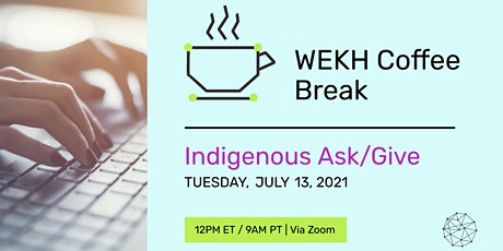COFFEE BREAK: July Indigenous Ask/Give tickets