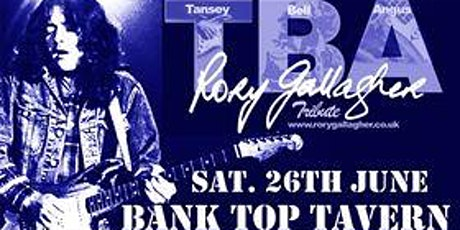 Rory Gallagher Tribute - Live at The Bank Top Tavern tickets