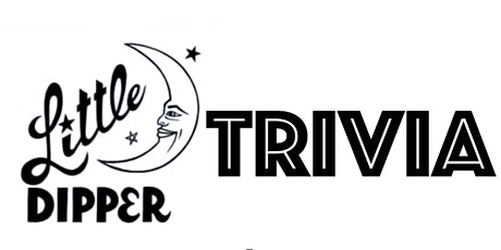 Little Dipper Trivia Night entradas