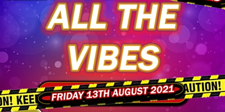 All The Vibes tickets
