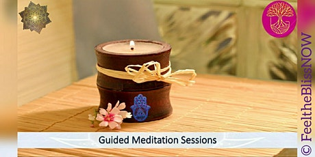 Guided Meditation Sessions | Feel The Bliss NOW tickets