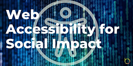 Web Accessibility for Social Impact tickets