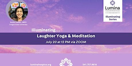 Illuminating...Laughter Yoga & Meditation tickets