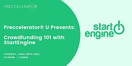 Preccelerator® U Presents: Crowdfunding 101 with StartEngine tickets
