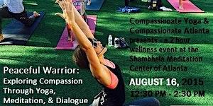 Peaceful Warrior: Exploring Compassion Through Yoga,...